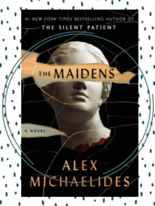 The book cover for The Maidens featuring the head of a marble statue, with red blood or paint at the base of the neck and the title obscuring the statues eyes.