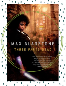 The cover for the book Three Parts Dead featuring a Black woman with a glowing arm, holding a knife and leaning on a wall in a muted toned city.